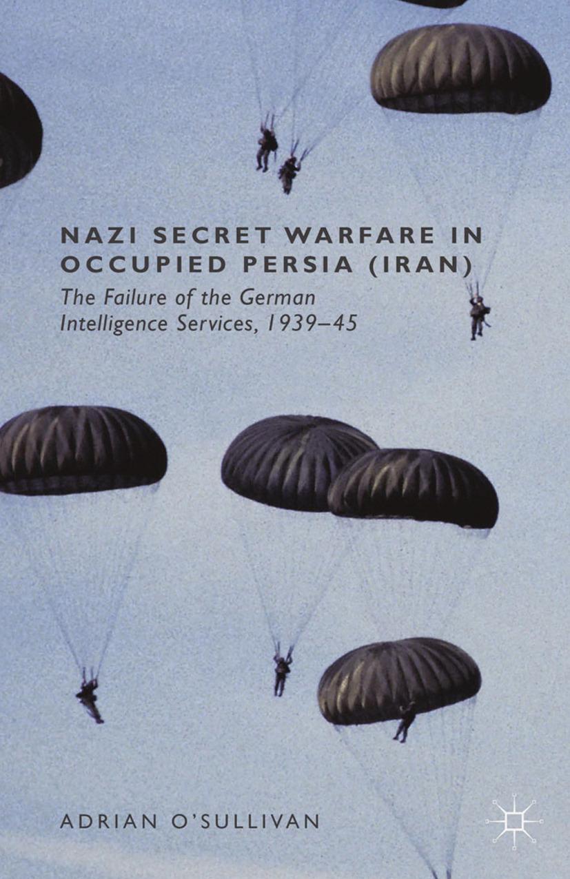 O'Sullivan, Adrian - Nazi Secret Warfare in Occupied Persia (Iran), ebook