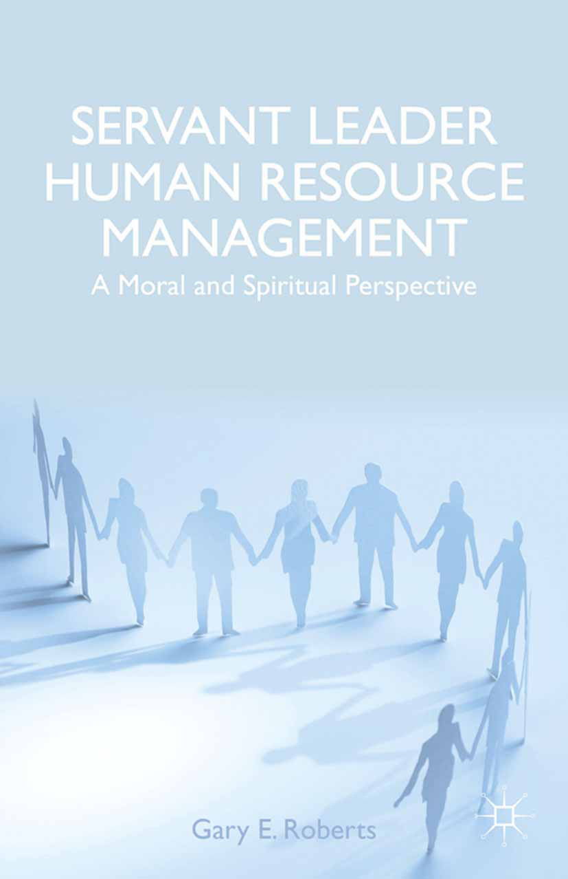 Roberts, Gary E. - Servant Leader Human Resource Management, ebook