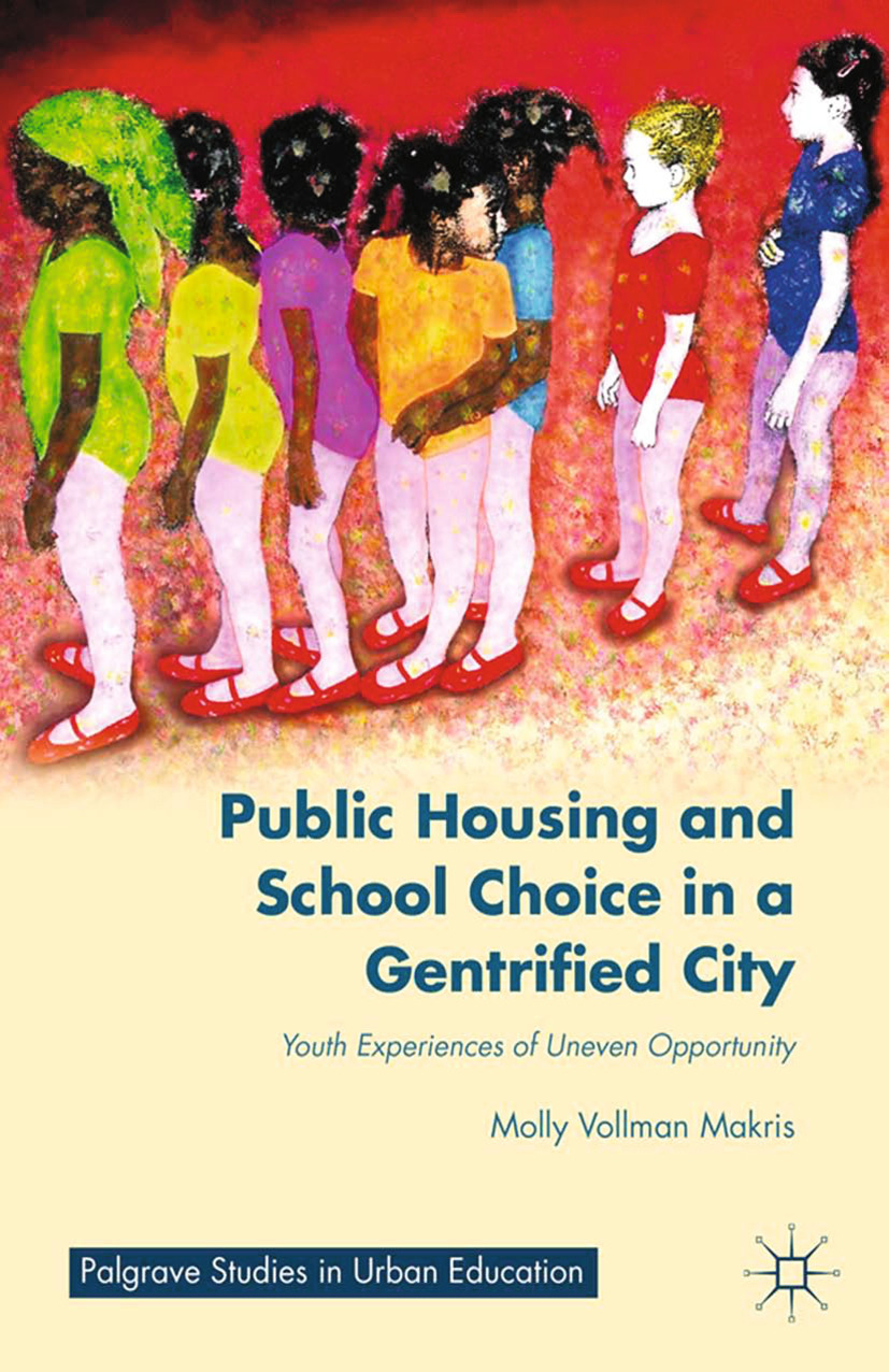 Makris, Molly Vollman - Public Housing and School Choice in a Gentrified City, ebook