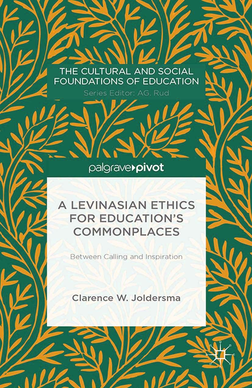 Joldersma, Clarence W. - A Levinasian Ethics for Education's Commonplaces: Between Calling and Inspiration, ebook