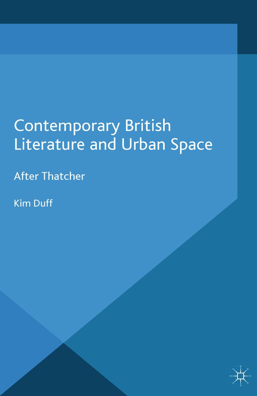 Duff, Kim - Contemporary British Literature and Urban Space, ebook