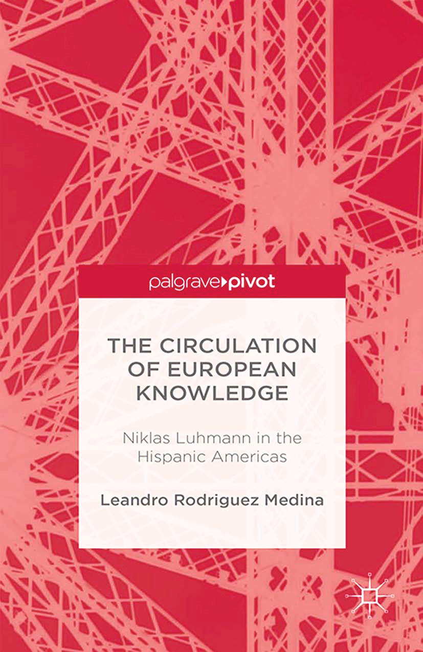 Medina, Leandro Rodriguez - The Circulation of European Knowledge: Niklas Luhmann in the Hispanic Americas, ebook