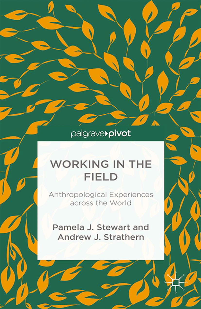Stewart, Pamela J. - Working in the Field: Anthropological Experiences across the World, ebook