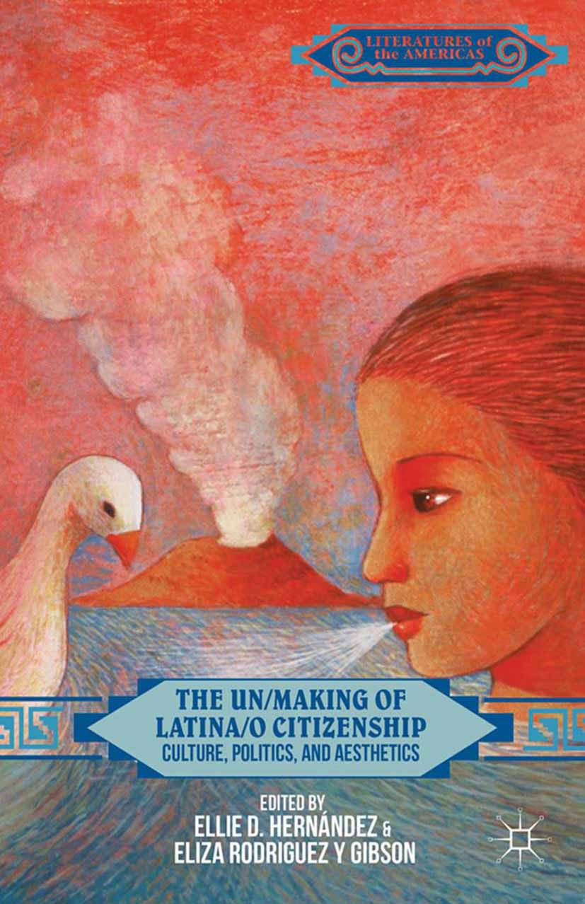 Gibson, Eliza Rodriguez y - The Un/Making of Latina/o Citizenship, ebook