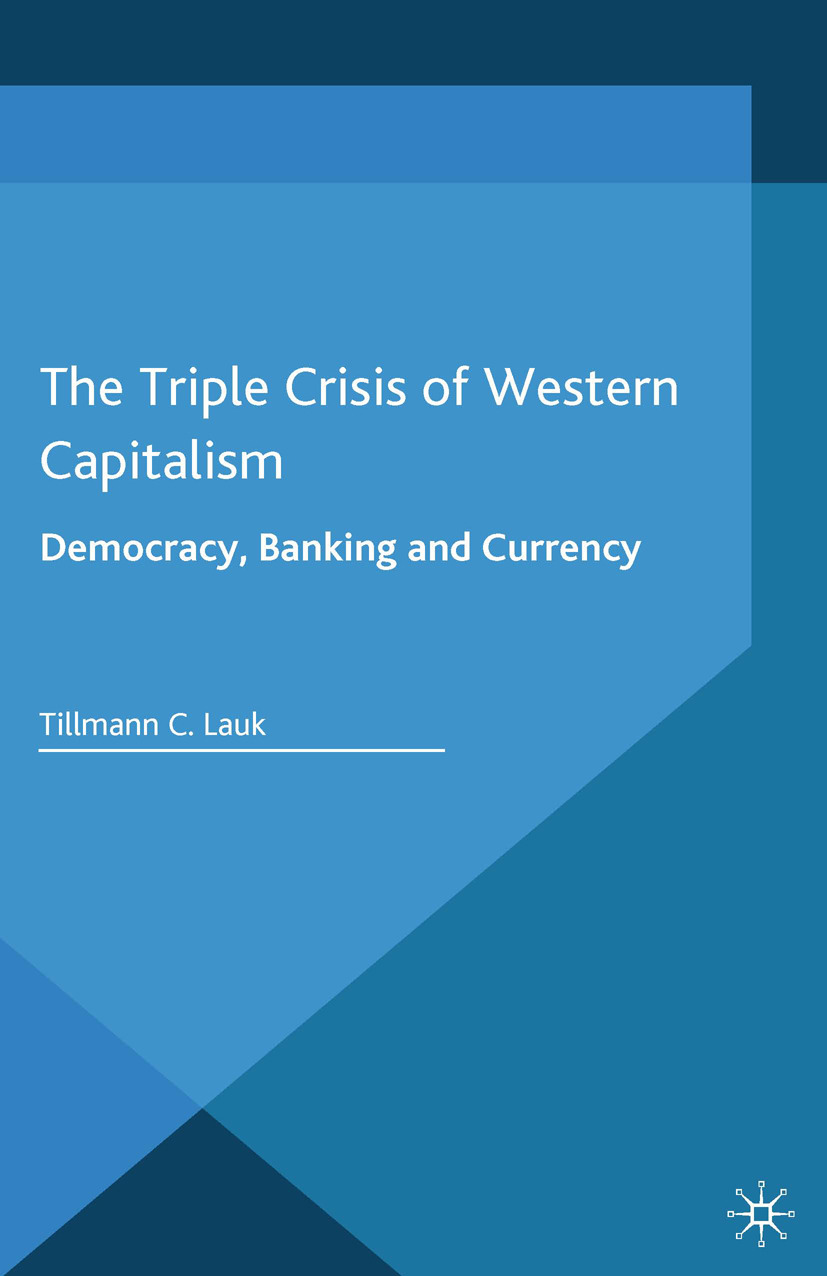 Lauk, Tillmann C. - The Triple Crisis of Western Capitalism, ebook