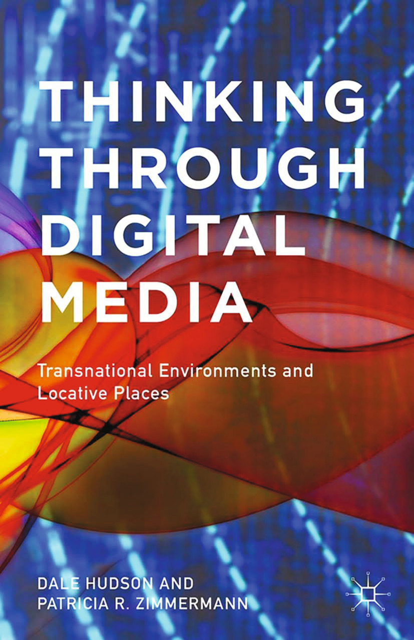Hudson, Dale - Thinking Through Digital Media, ebook