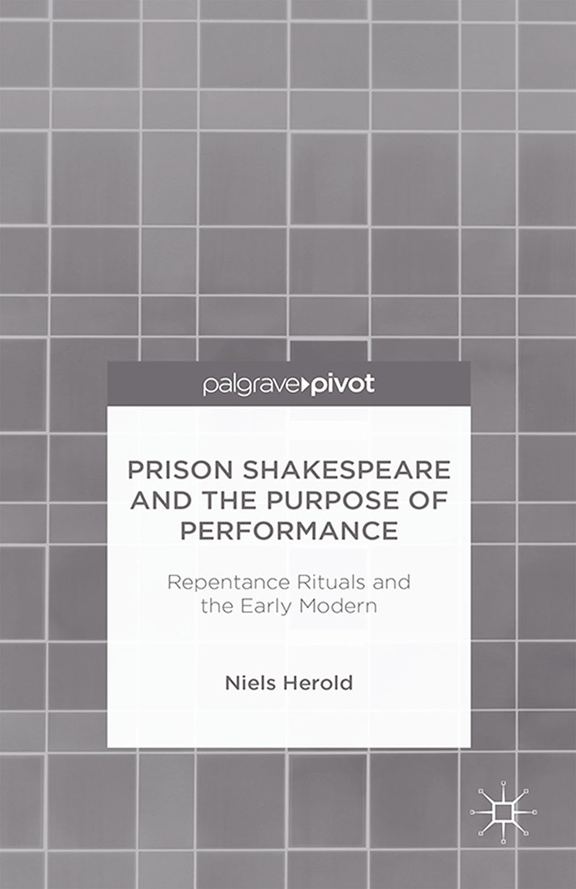 Herold, Niels - Prison Shakespeare and the Purpose of Performance: Repentance Rituals and the Early Modern, ebook