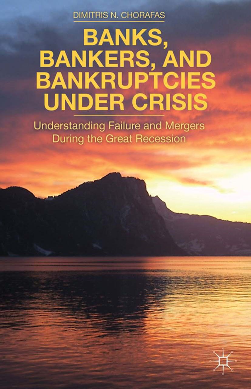 Chorafas, Dimitris N. - Banks, Bankers, and Bankruptcies under Crisis, ebook