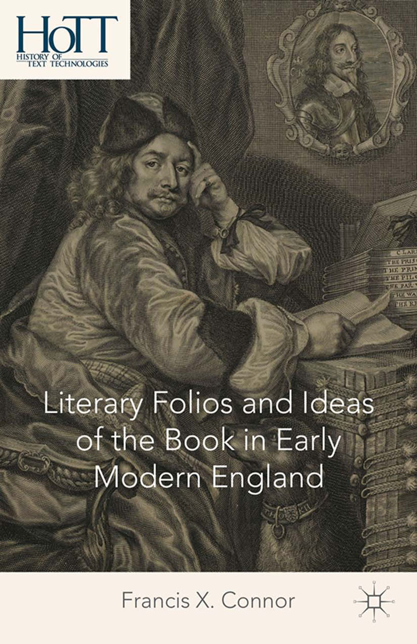 Connor, Francis X. - Literary Folios and Ideas of the Book in Early Modern England, ebook