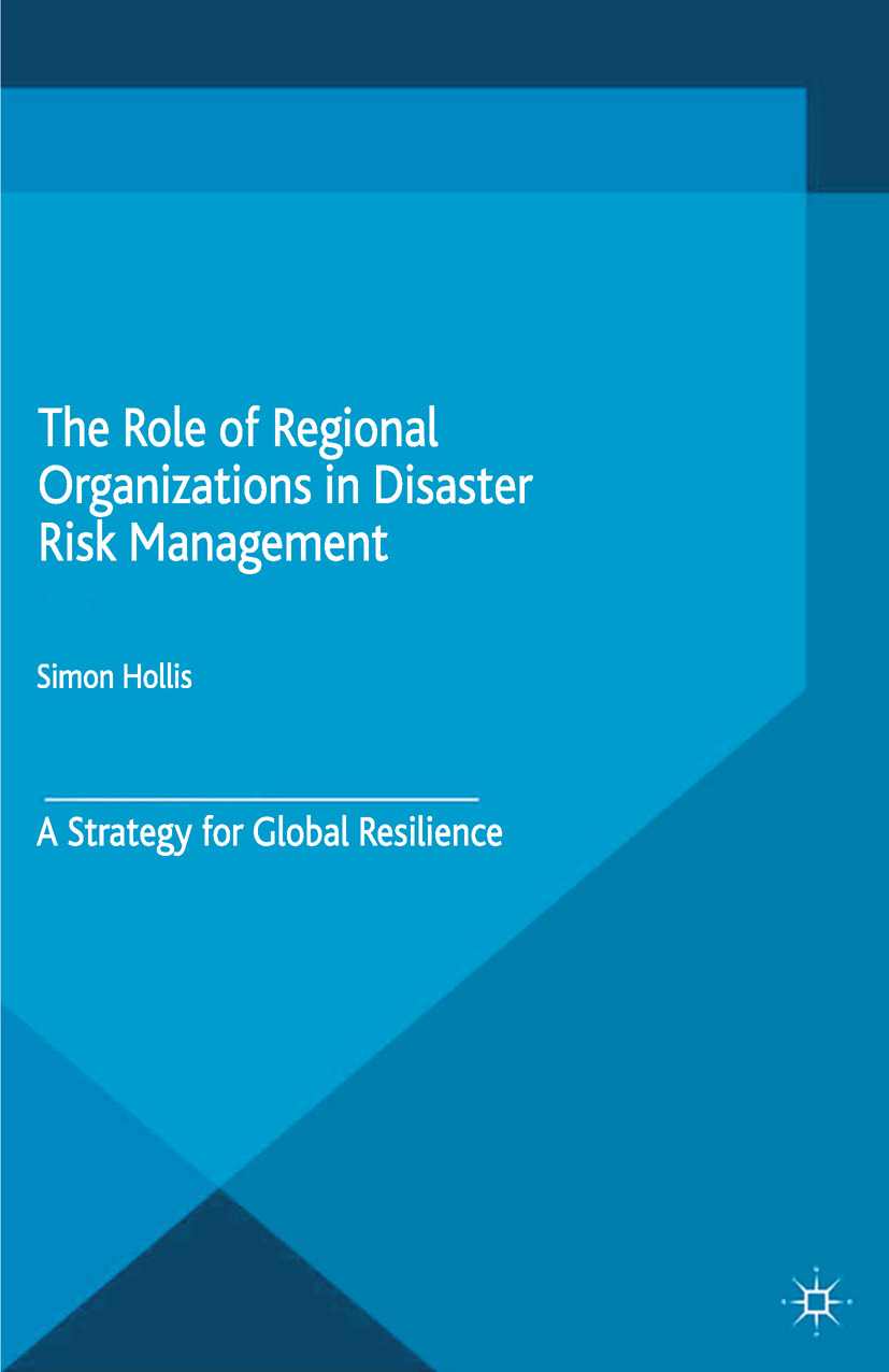 Hollis, Simon - The Role of Regional Organizations in Disaster Risk Management, ebook
