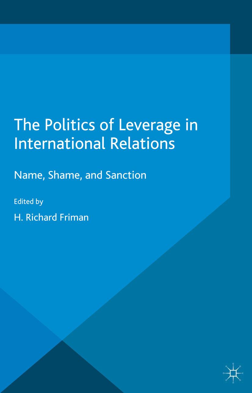 Friman, H. Richard - The Politics of Leverage in International Relations, ebook