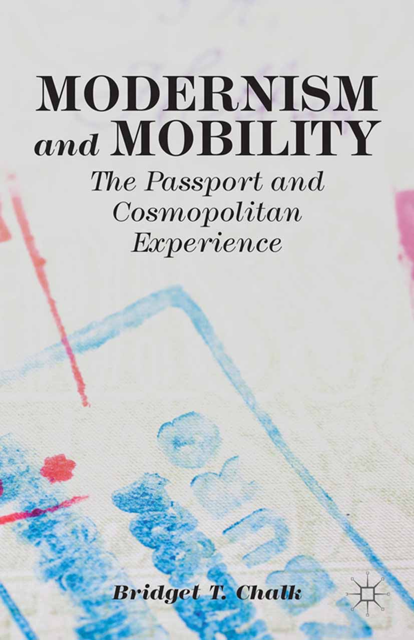 Chalk, Bridget T. - Modernism and Mobility, e-bok