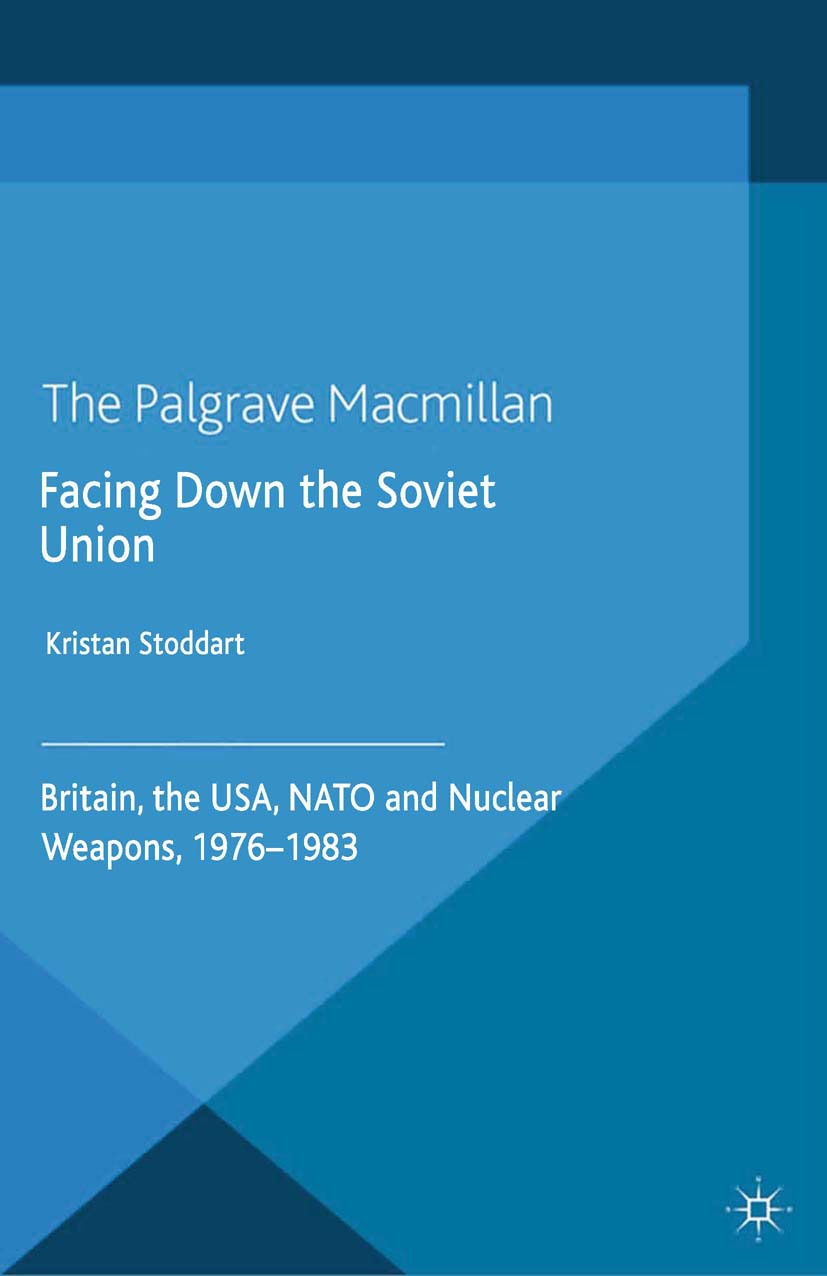 Stoddart, Kristan - Facing Down the Soviet Union, ebook