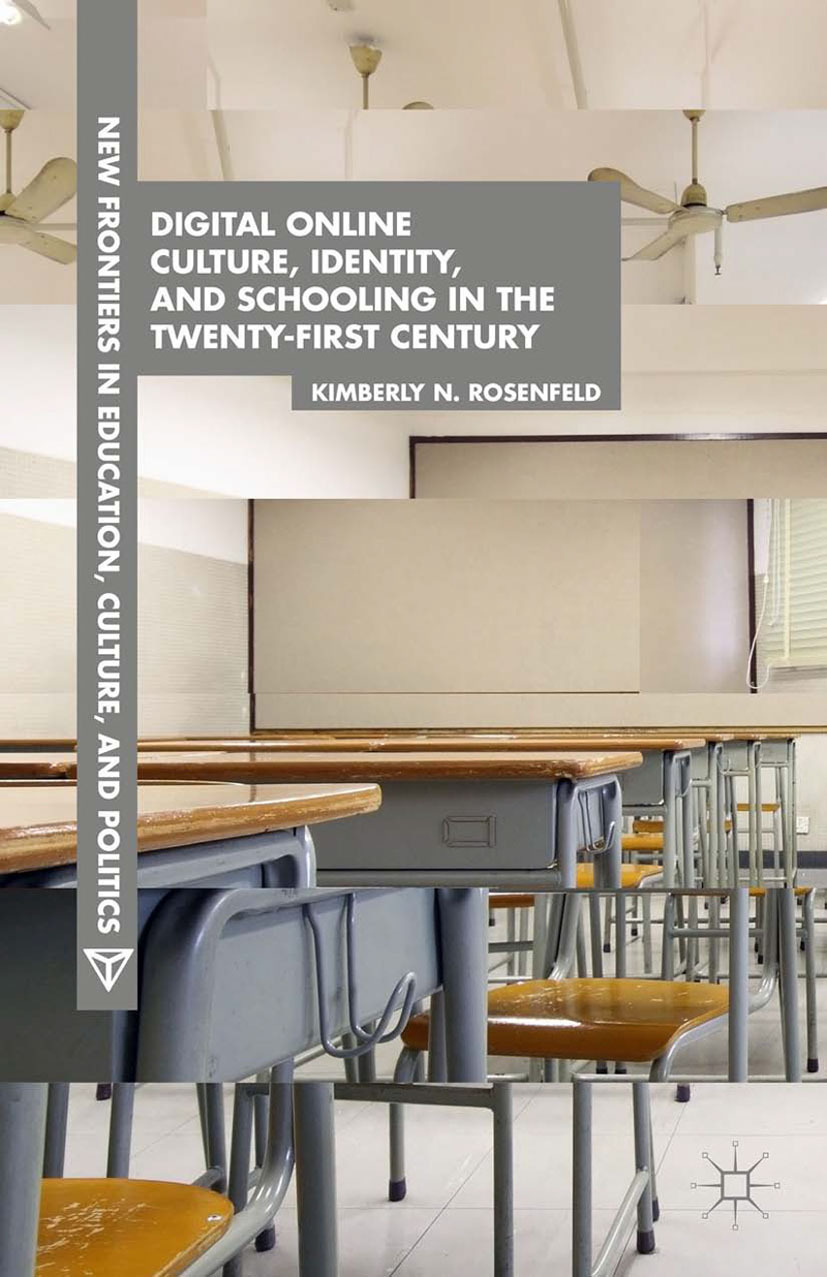 Rosenfeld, Kimberly N. - Digital Online Culture, Identity, and Schooling in the Twenty-First Century, ebook