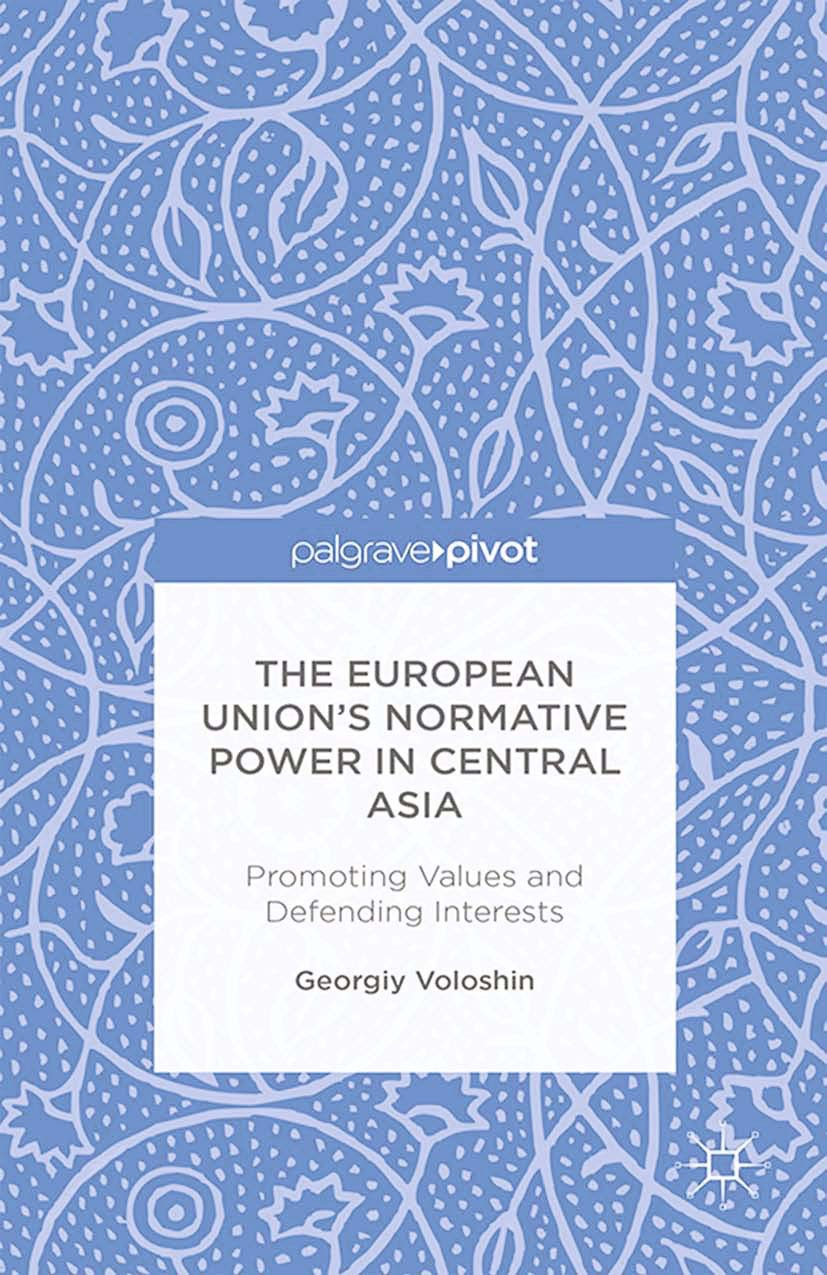 Voloshin, Georgiy - The European Union's Normative Power in Central Asia: Promoting Values and Defending Interests, ebook