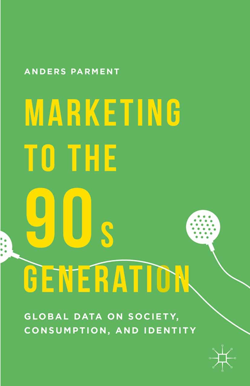 Parment, Anders - Marketing to the 90s Generation, ebook