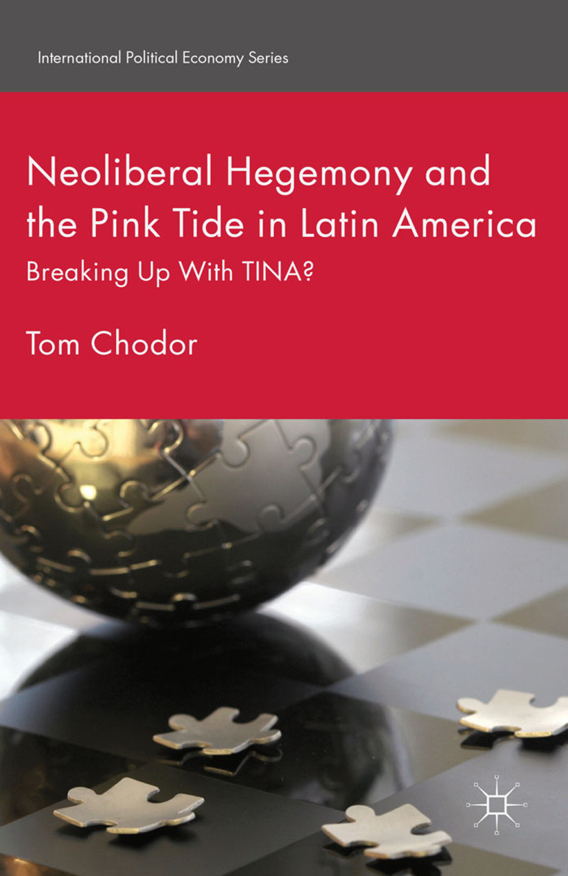 Chodor, Tom - Neoliberal Hegemony and the Pink Tide in Latin America, ebook