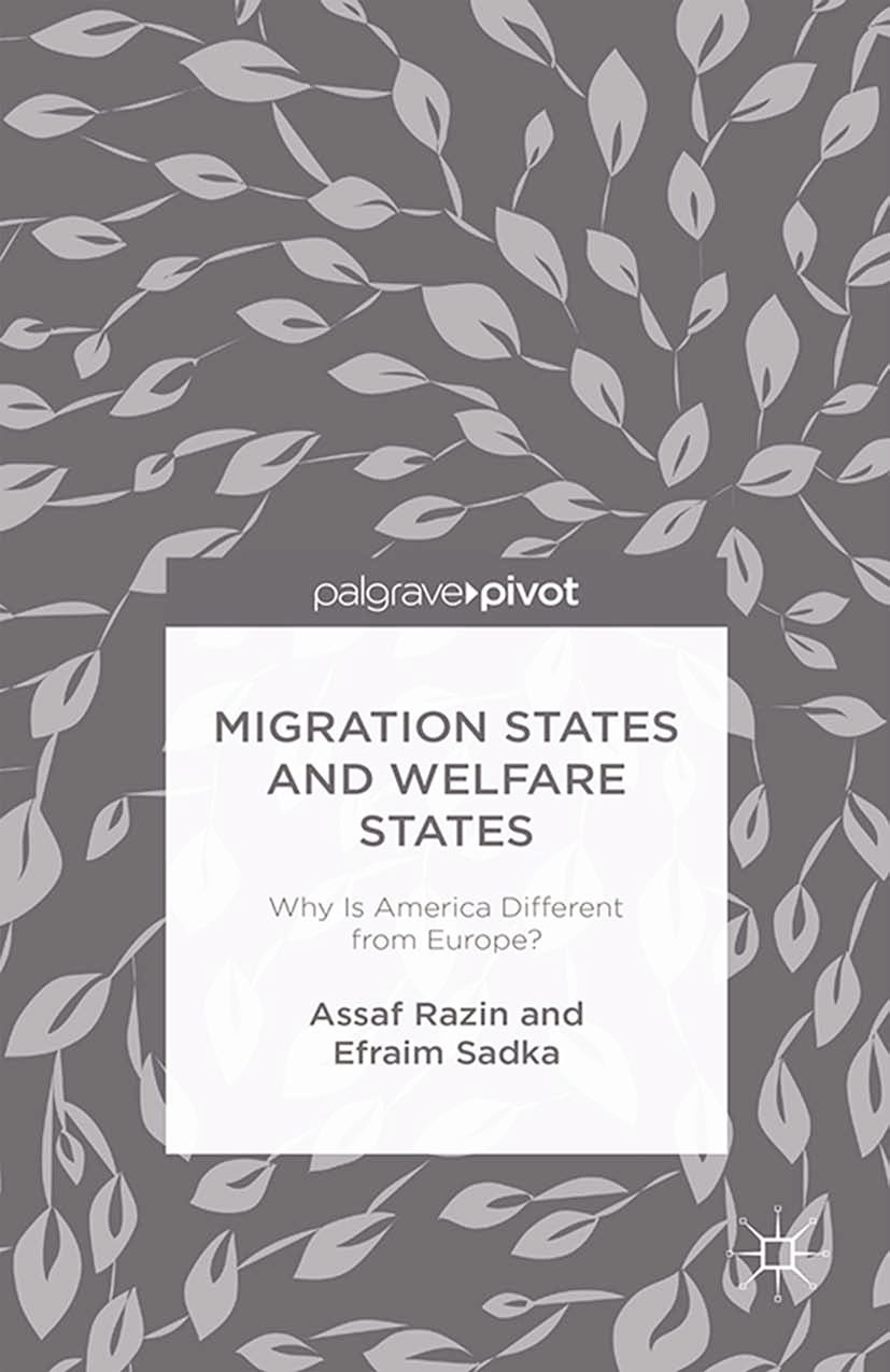 Razin, Assaf - Migration States and Welfare States: Why Is America Different from Europe?, ebook