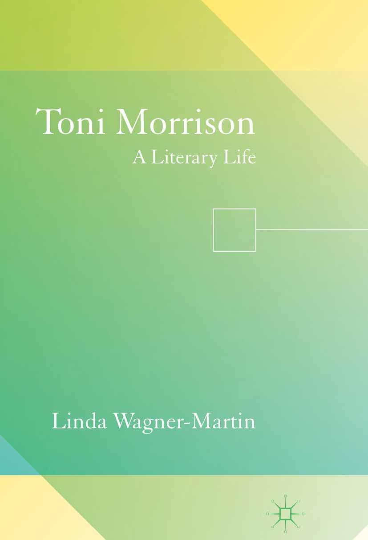 Wagner-Martin, Linda - Toni Morrison, e-bok