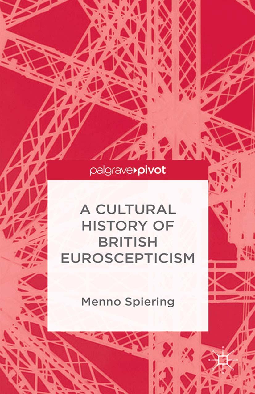 Spiering, Menno - A Cultural History of British Euroscepticism, ebook