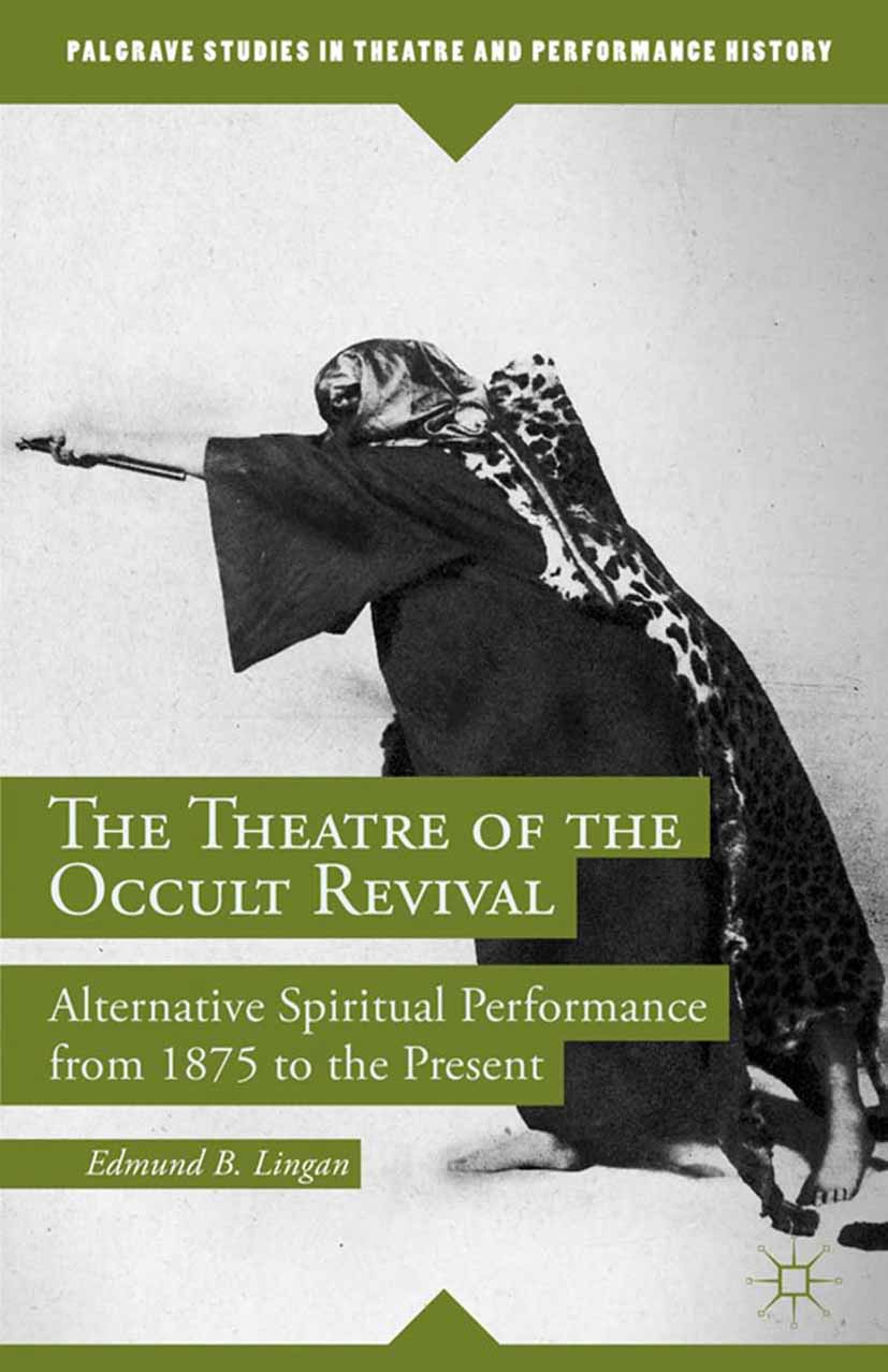 Lingan, Edmund B. - The Theatre of the Occult Revival, ebook