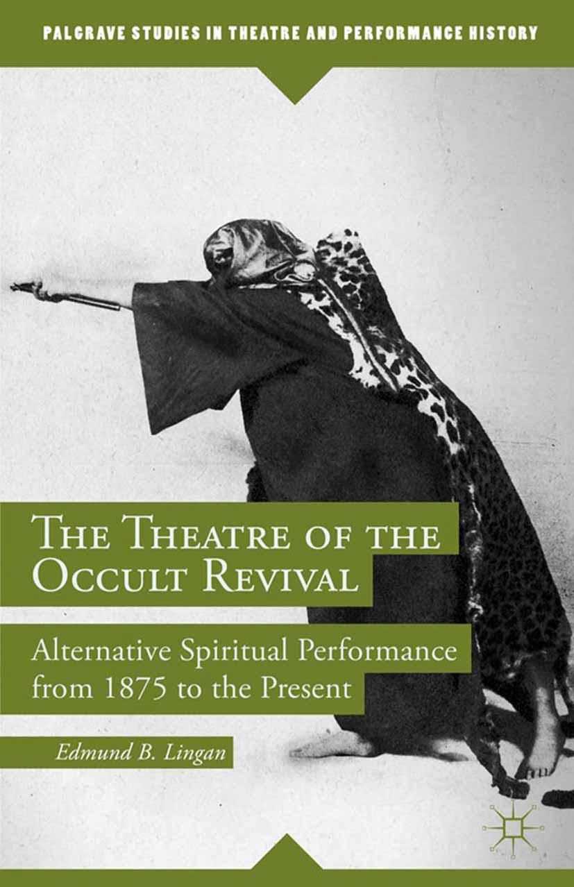 Lingan, Edmund B. - The Theatre of the Occult Revival, ebook