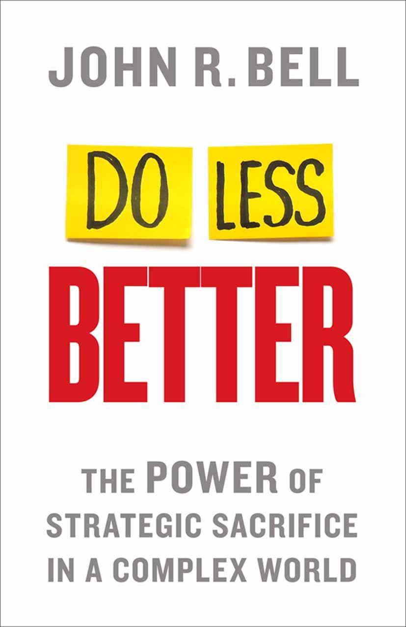 Bell, John R. - Do Less Better, ebook
