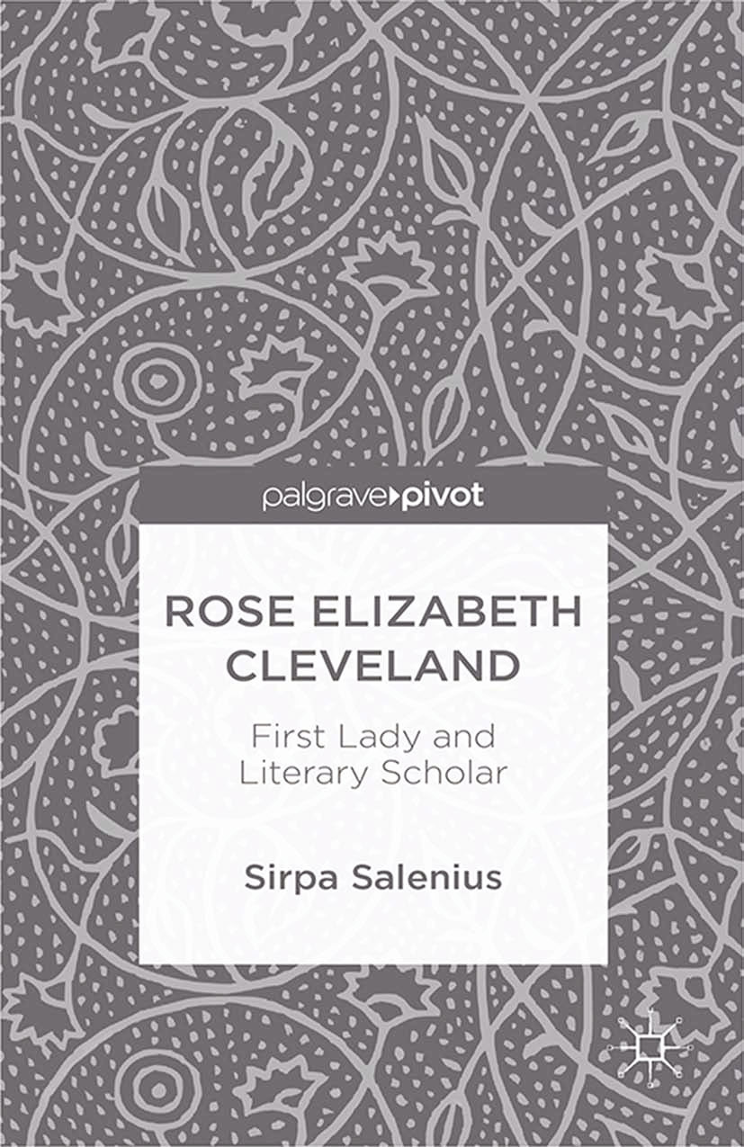 Salenius, Sirpa - Rose Elizabeth Cleveland: First Lady and Literary Scholar, ebook