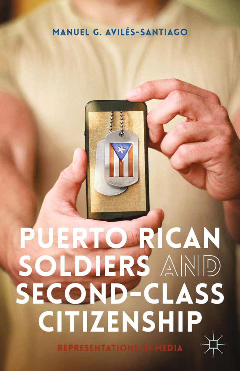 Avilés-Santiago, Manuel G. - Puerto Rican Soldiers and Second-Class Citizenship, ebook