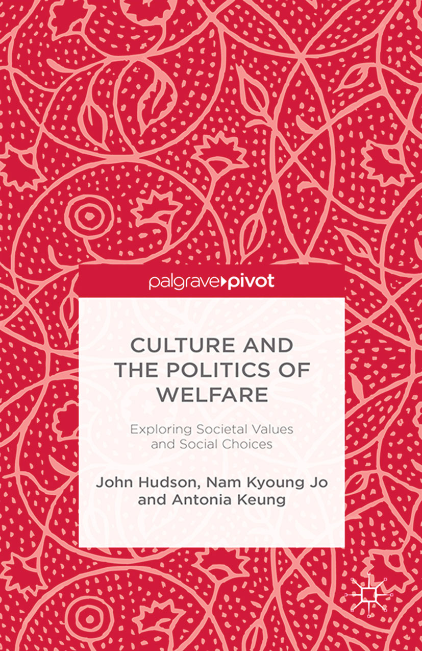Hudson, John - Culture and the Politics of Welfare: Exploring Societal Values and Social Choices, ebook