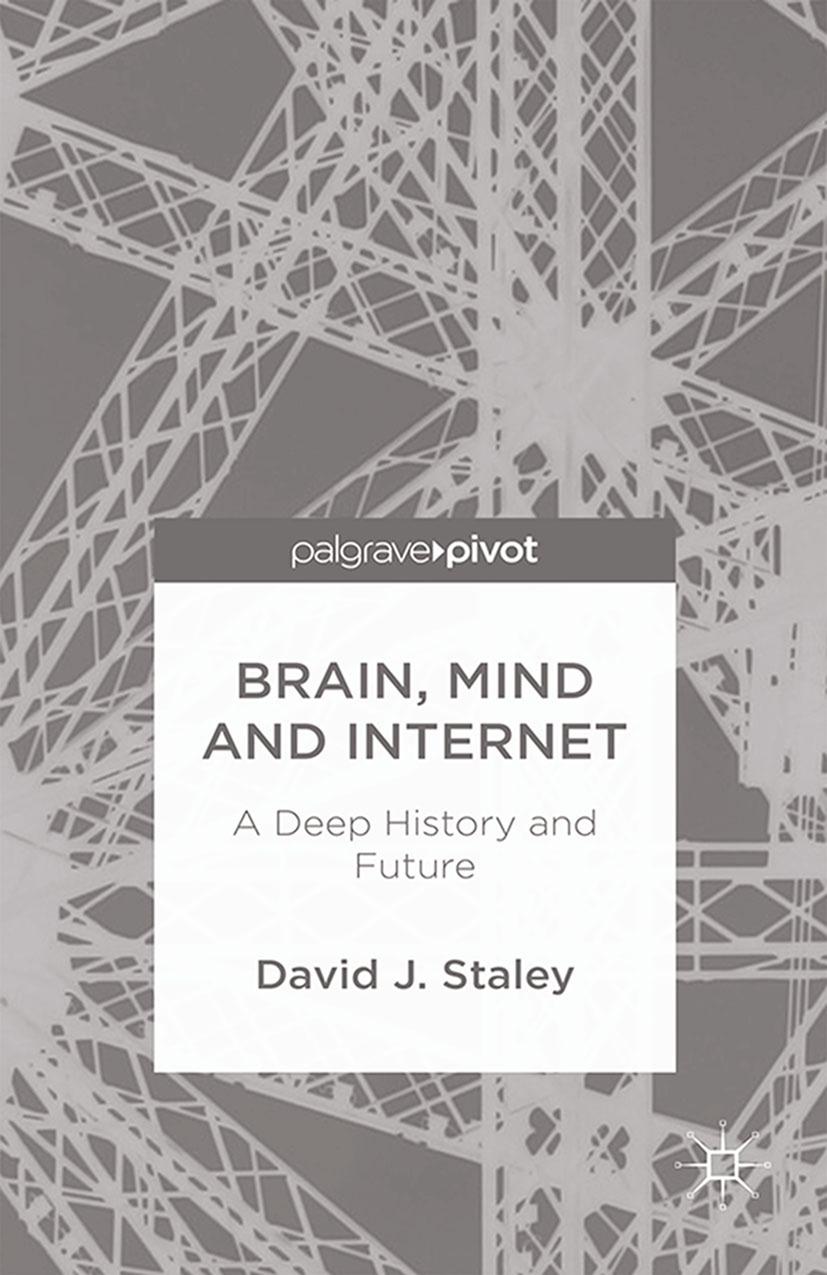 Staley, David J. - Brain, Mind and Internet: A Deep History and Future, ebook