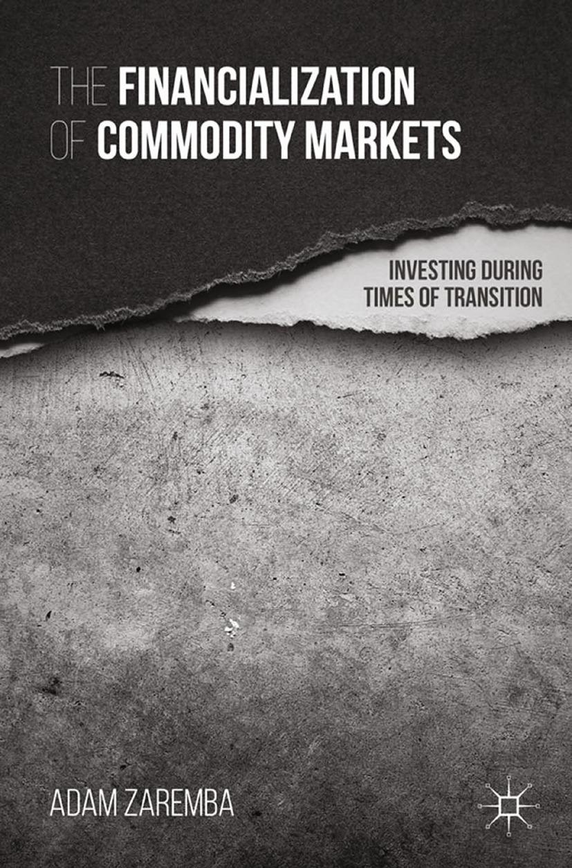 Zaremba, Adam - The Financialization of Commodity Markets, ebook
