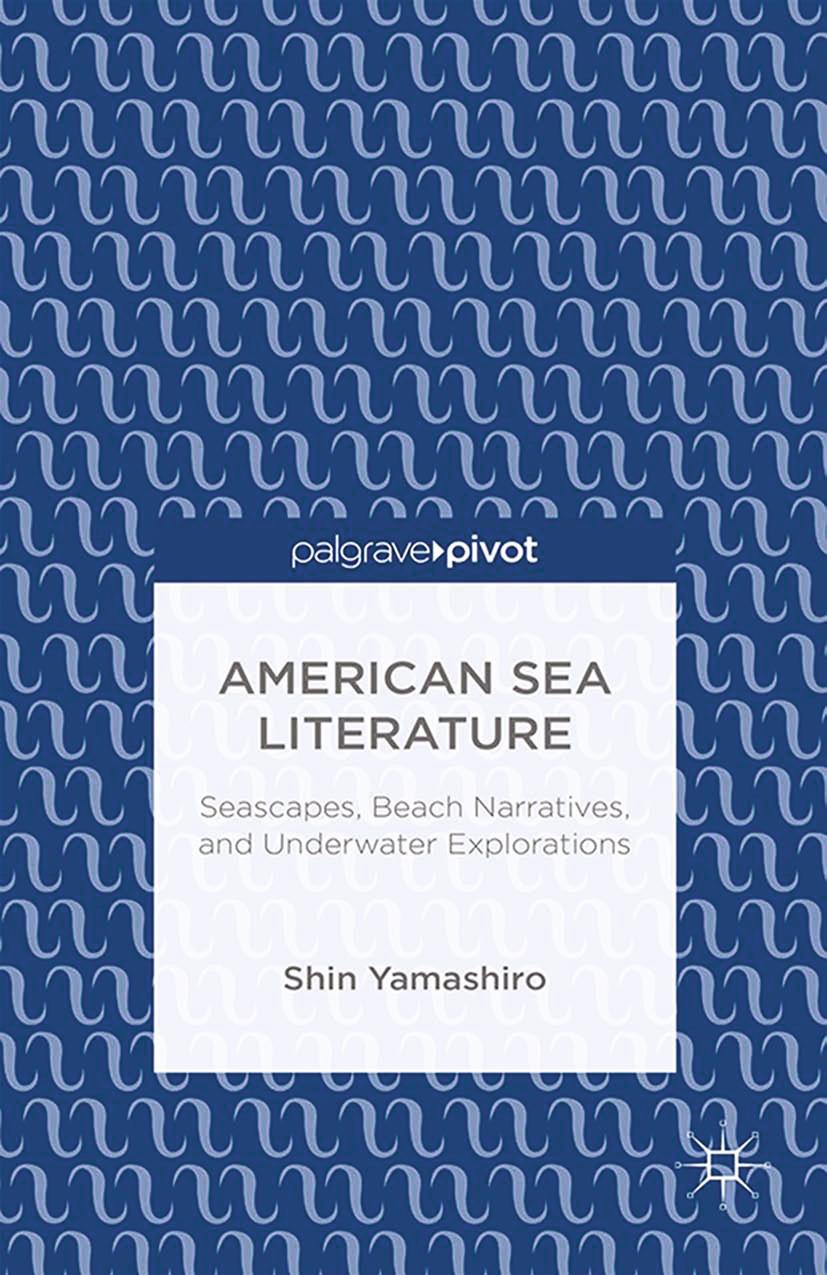 Yamashiro, Shin - American Sea Literature: Seascapes, Beach Narratives, and Underwater Explorations, ebook