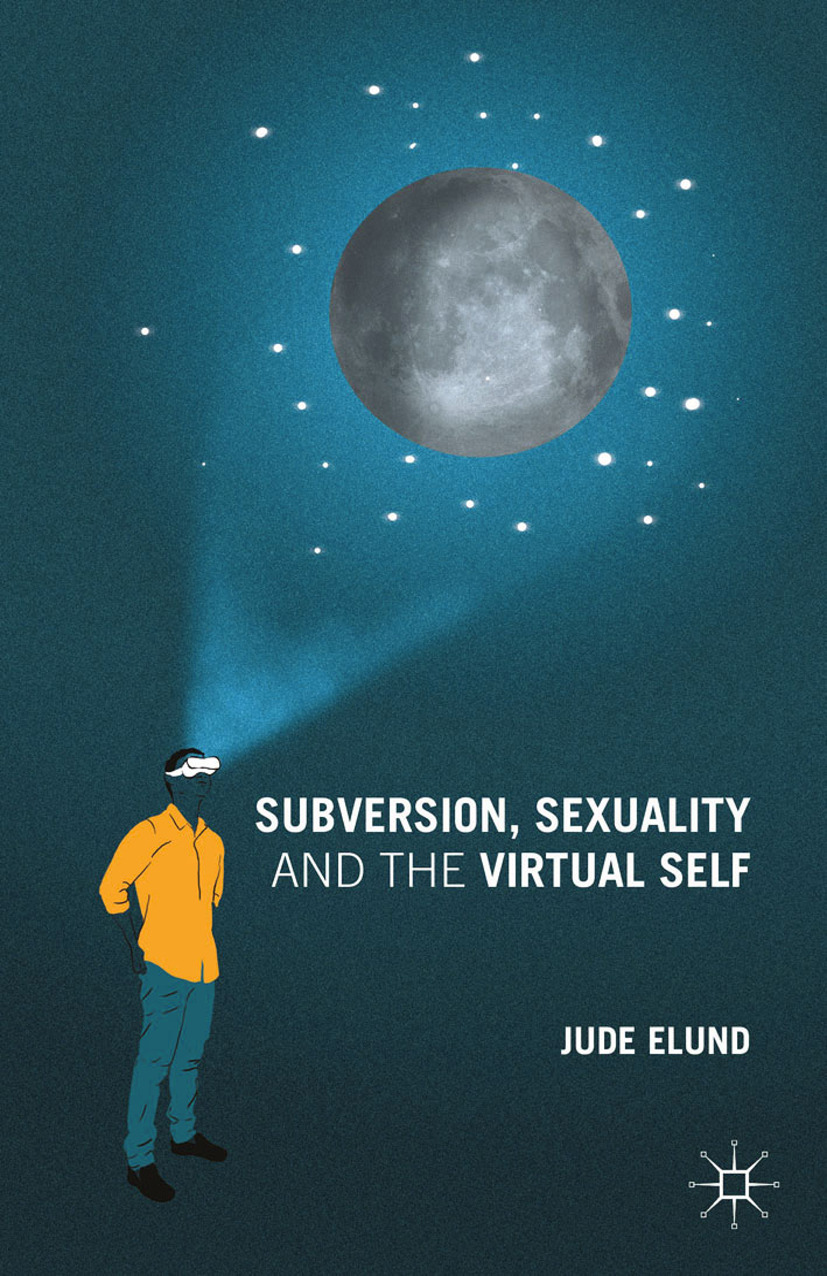 Elund, Jude - Subversion, Sexuality and the Virtual Self, ebook