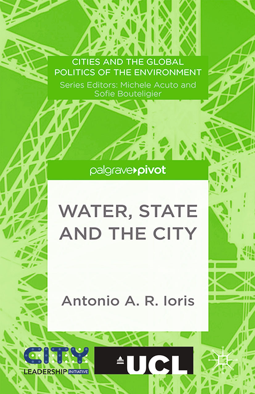 Ioris, Antonio A. R. - Water, State and the City, ebook