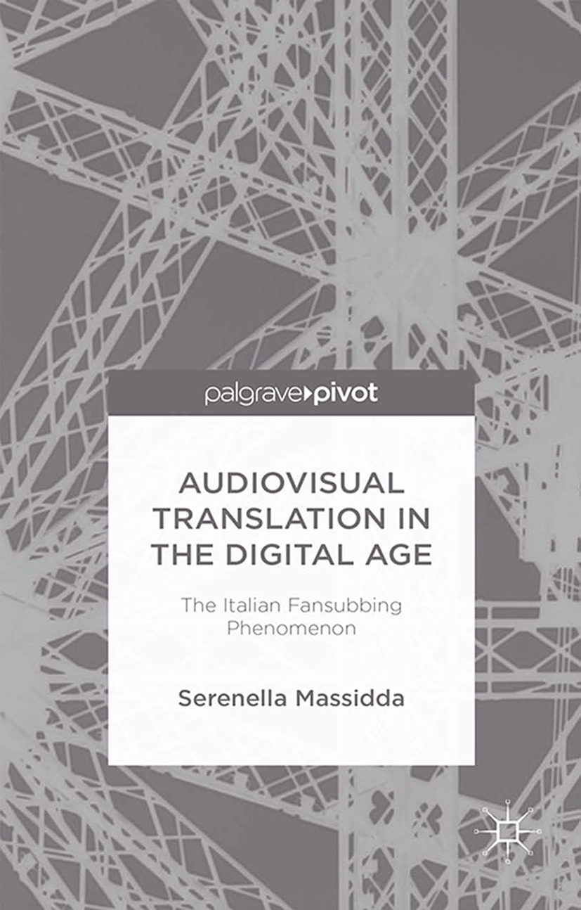 Massidda, Serenella - Audiovisual Translation in the Digital Age: The Italian Fansubbing Phenomenon, ebook