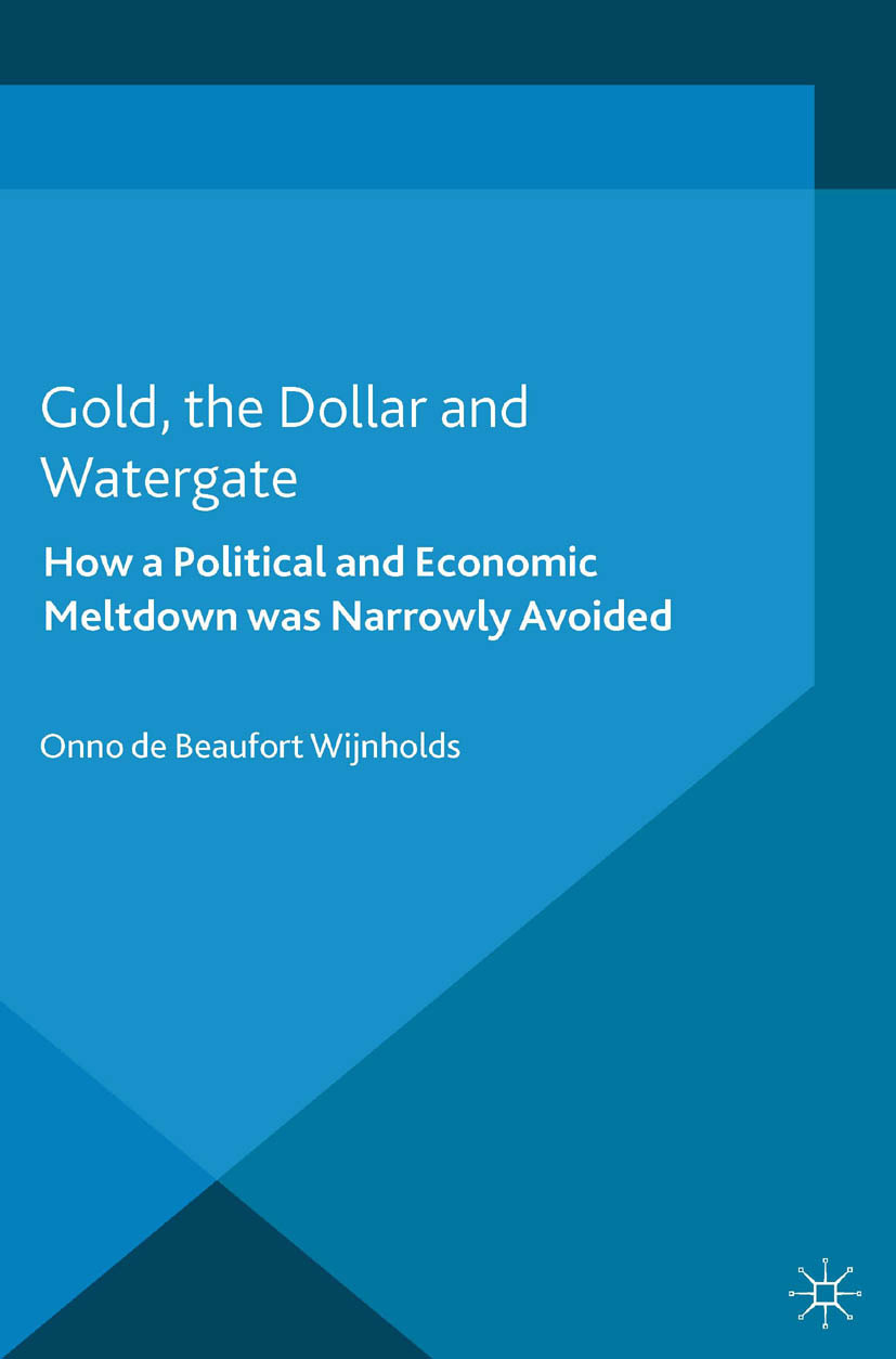 Wijnholds, Onno Beaufort - Gold, the Dollar and Watergate, ebook