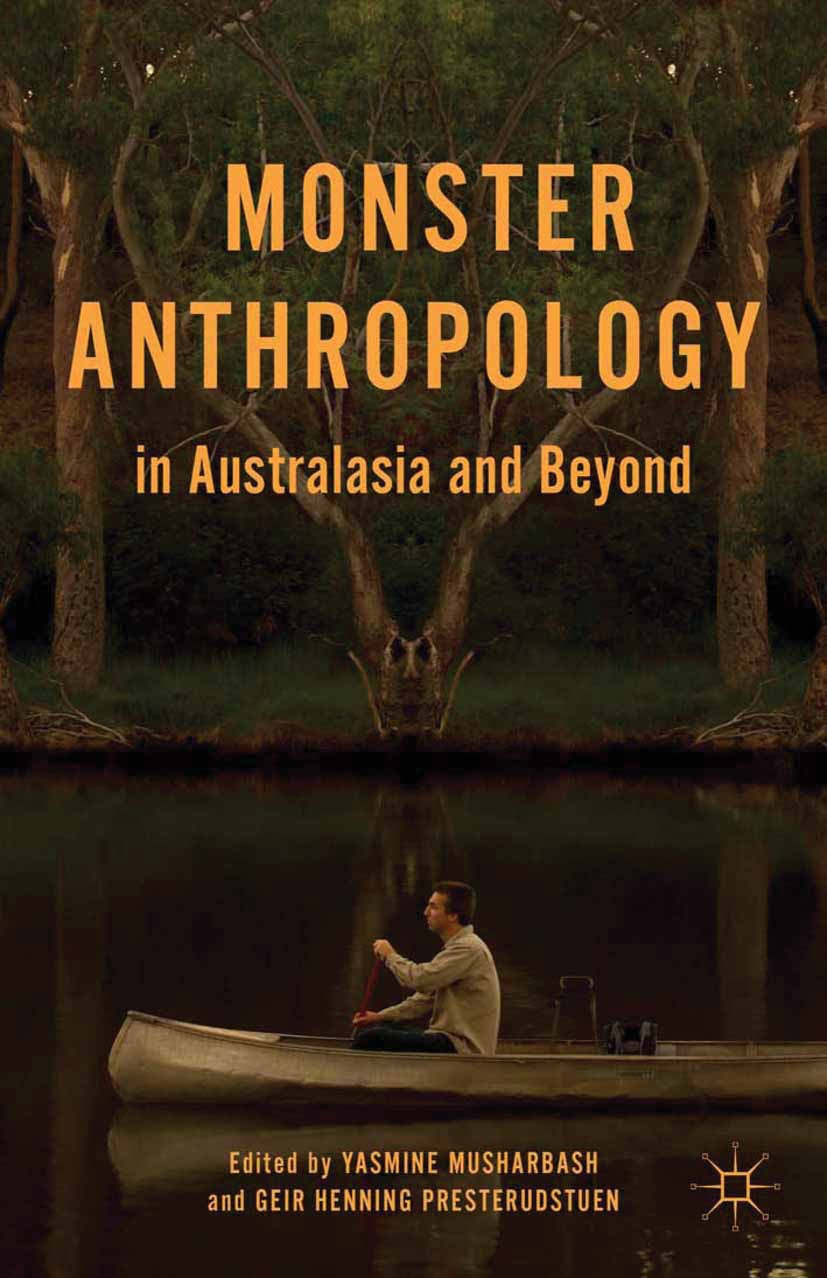 Musharbash, Yasmine - Monster Anthropology in Australasia and Beyond, ebook