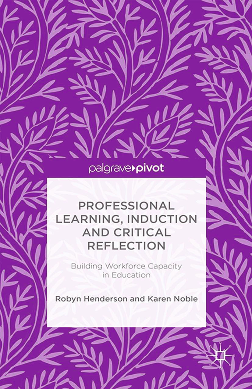 Henderson, Robyn - Professional Learning, Induction and Critical Reflection: Building Workforce Capacity in Education, ebook