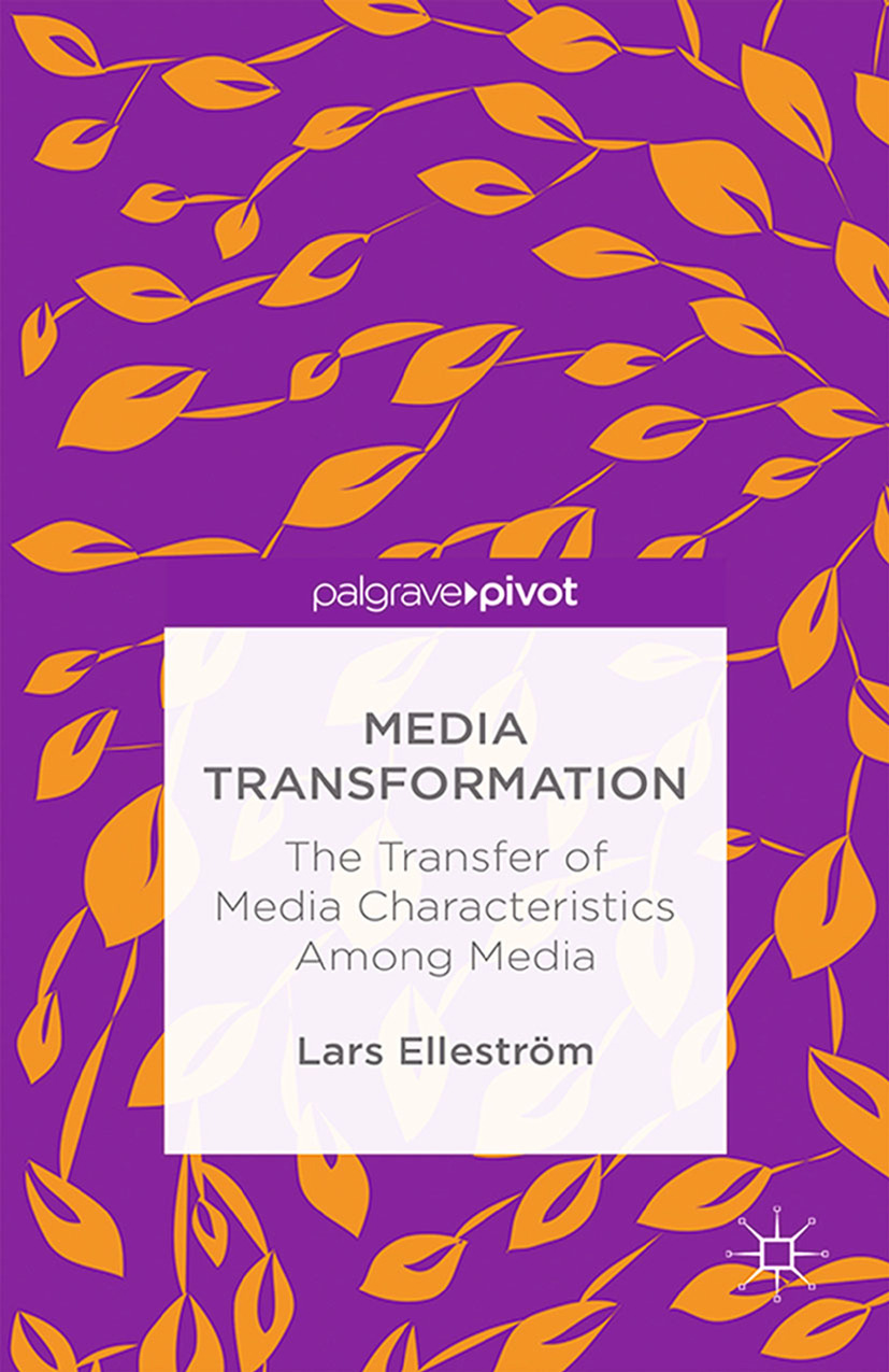 Elleström, Lars - Media Transformation: The Transfer of Media Characteristics Among Media, ebook