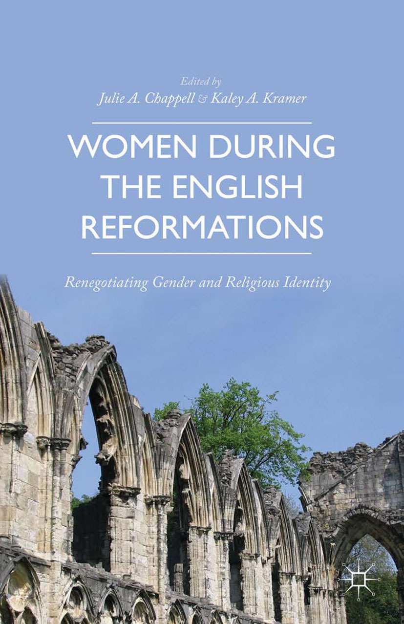 Chappell, Julie A. - Women during the English Reformations, e-kirja
