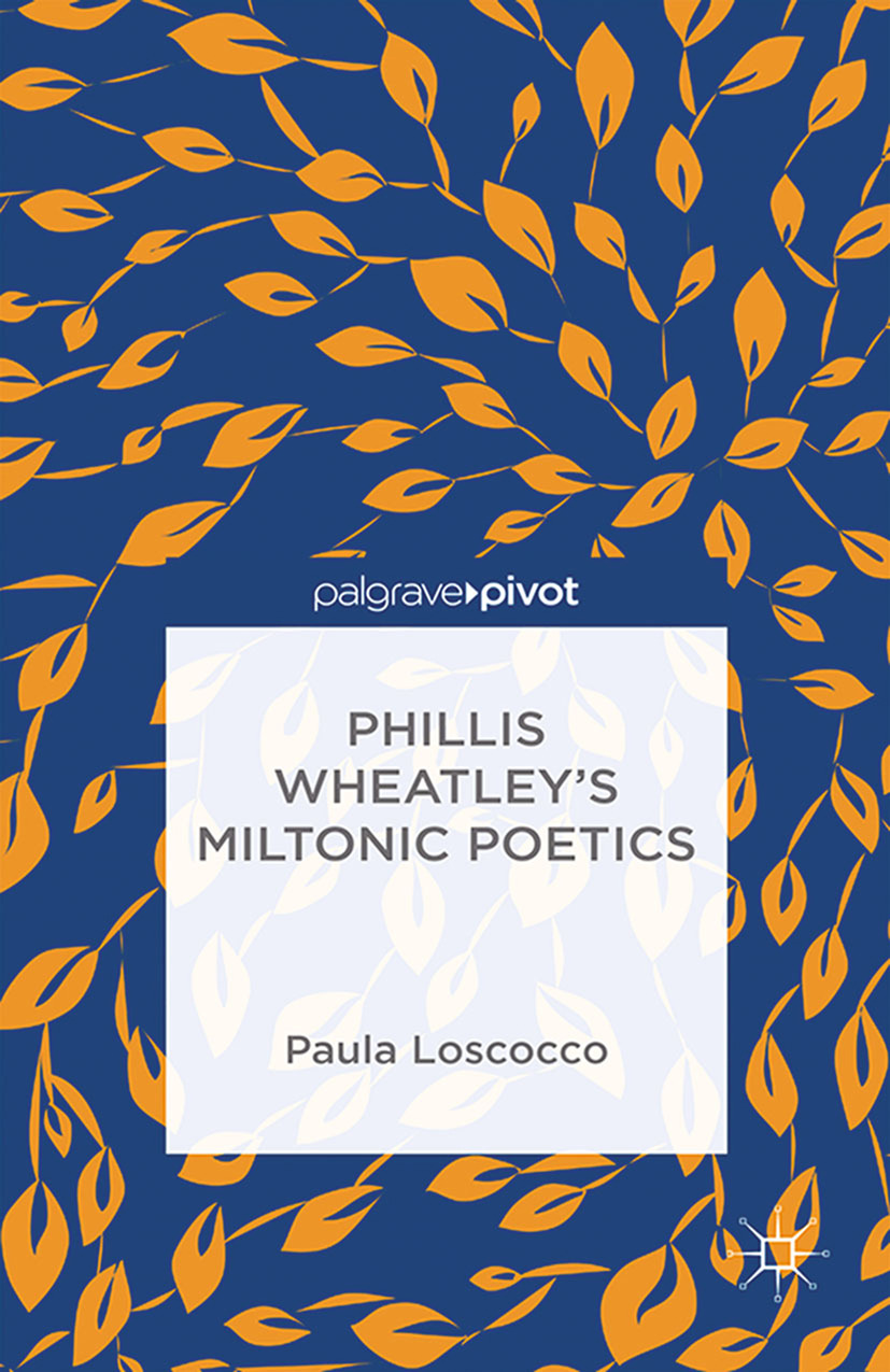 Loscocco, Paula - Phillis Wheatley's Miltonic Poetics, ebook