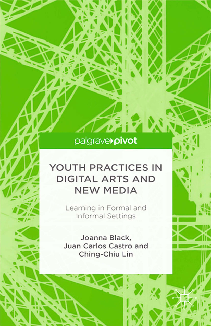 Black, Joanna - Youth Practices in Digital Arts and New Media: Learning in Formal and Informal Settings, ebook