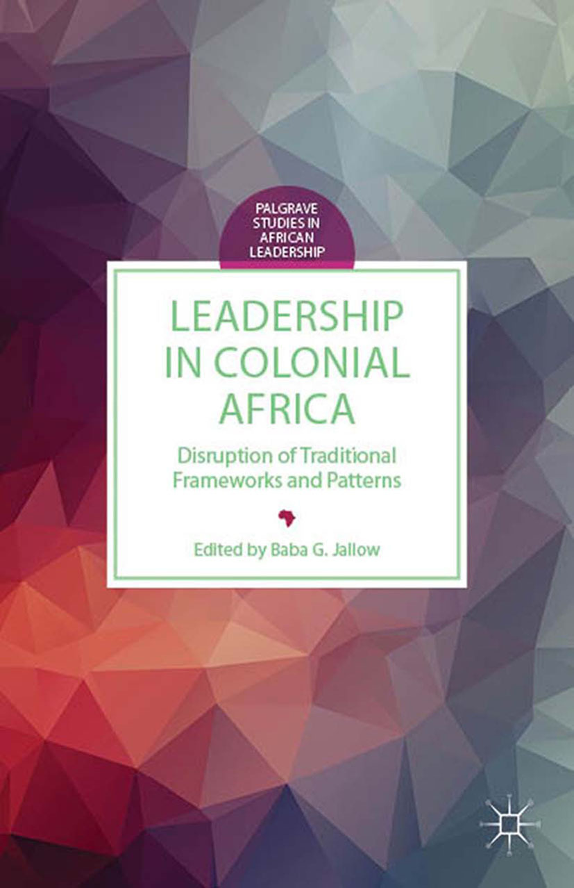 Jallow, Baba G. - Leadership in Colonial Africa, ebook