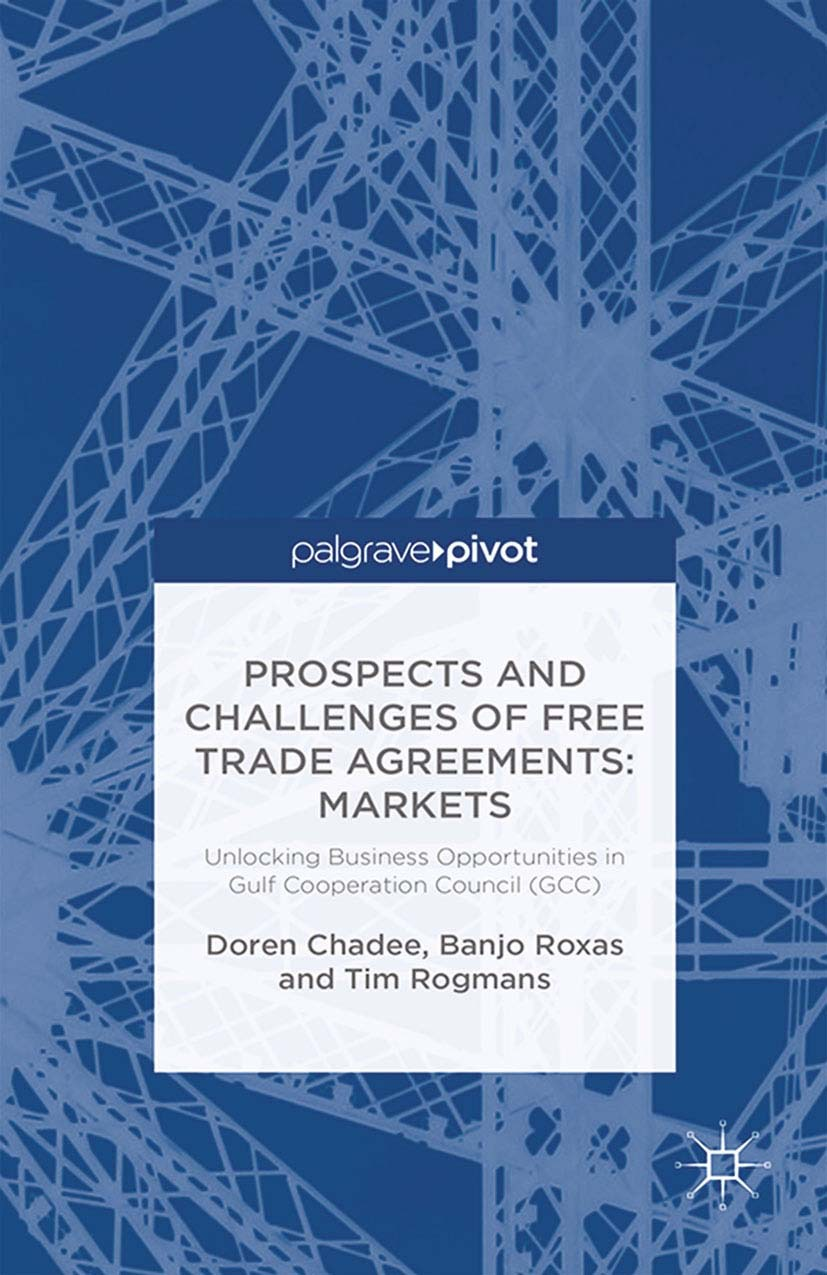 Chadee, Doren - Prospects and Challenges of Free Trade Agreements: Unlocking Business Opportunities in Gulf Cooperation Council (GCC) Markets, ebook