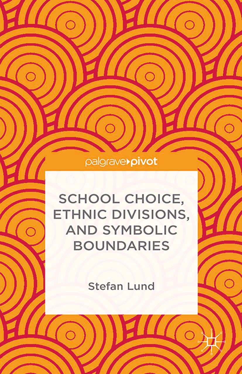 Lund, Stefan - School Choice, Ethnic Divisions, and Symbolic Boundaries, ebook