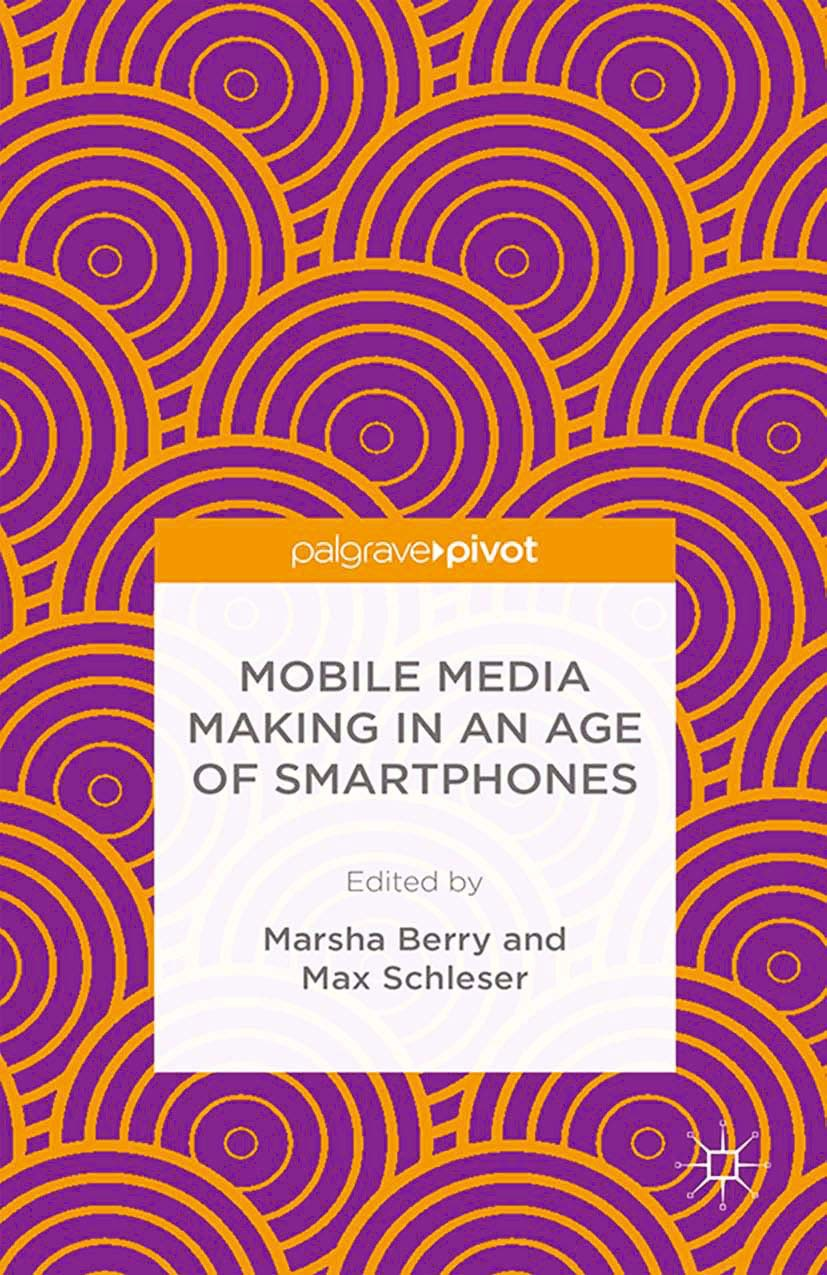 Berry, Marsha - Mobile Media Making in an Age of Smartphones, ebook