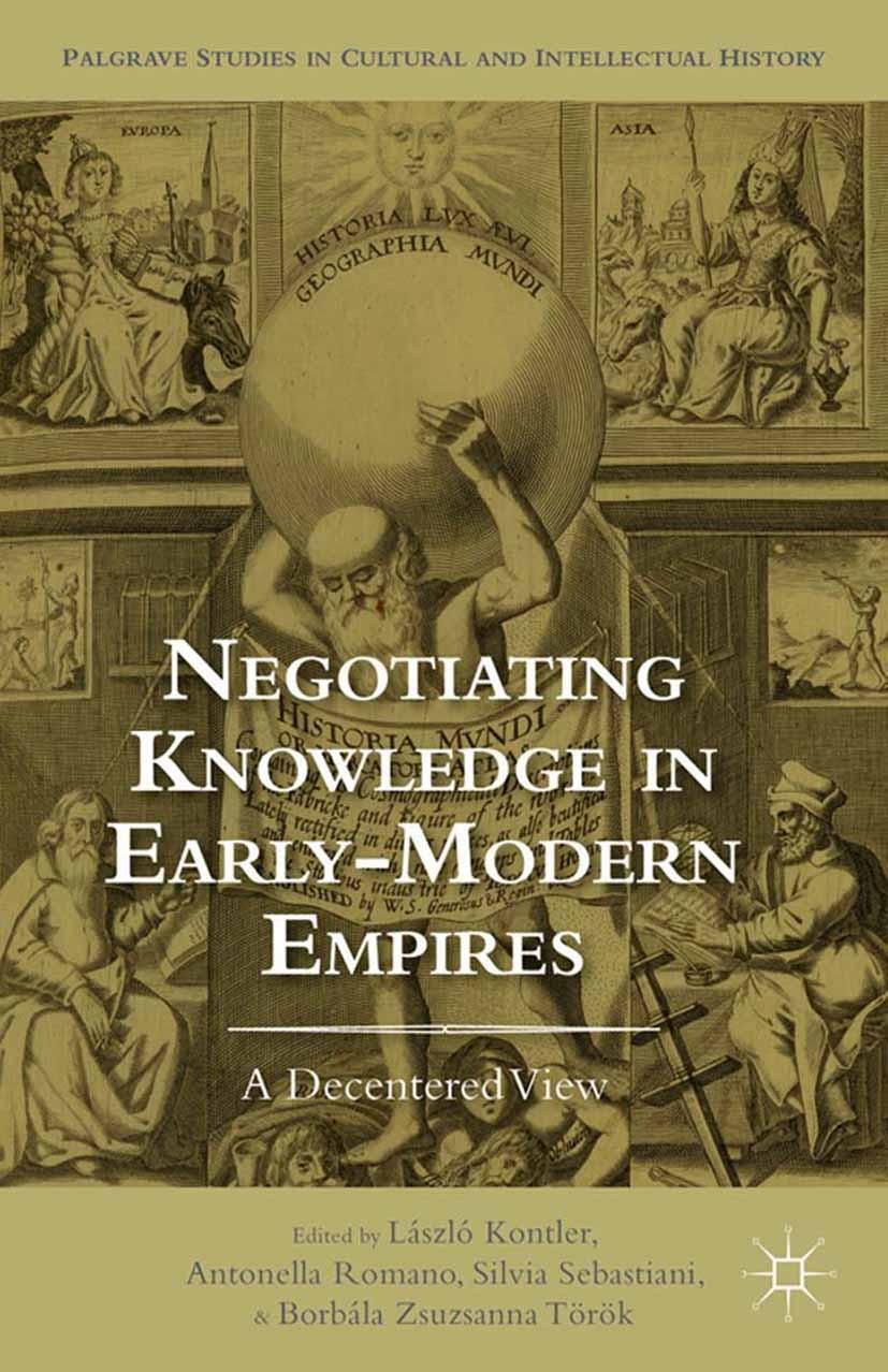 Kontler, László - Negotiating Knowledge in Early Modern Empires, ebook