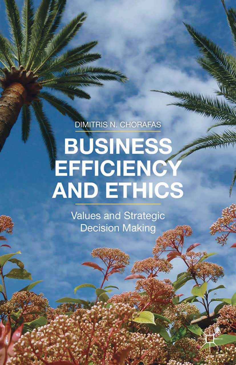 Chorafas, Dimitris N. - Business Efficiency and Ethics, ebook