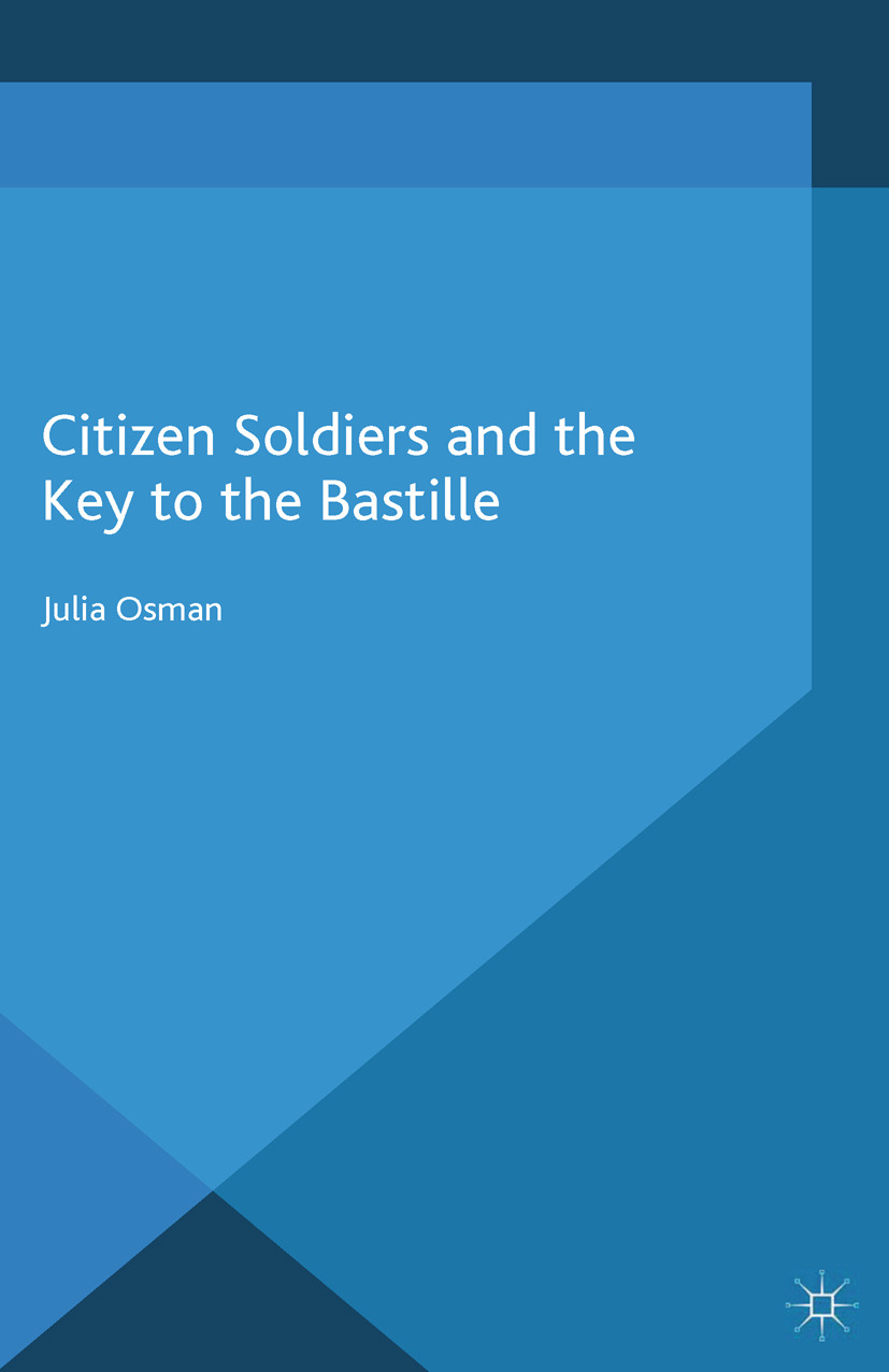 Osman, Julia - Citizen Soldiers and the Key to the Bastille, ebook